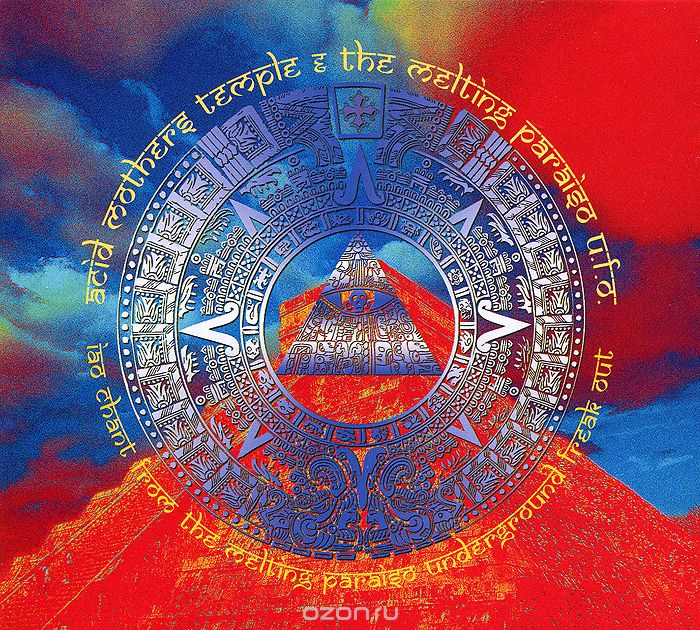 Acid Mothers Temple & The Melting Paraiso U.F.O. IAO Chant From The Melting Paraiso Underground Freak Out