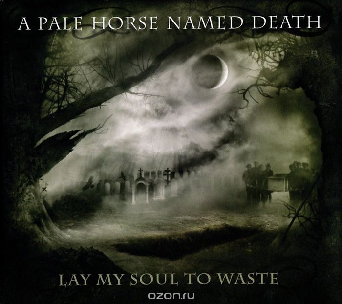 A Pale Horse Named Death. Lay My Soul To Waste